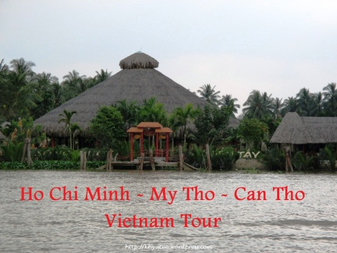 Ho Chi Minh City - My Tho - Can Tho Vietnam Tour
